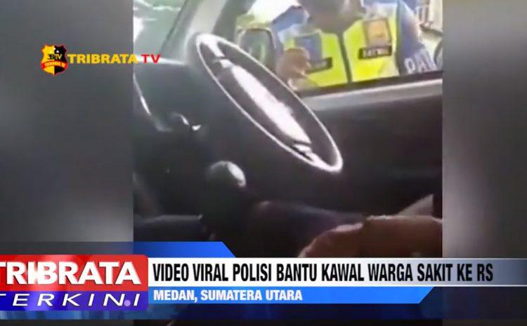 VIDEO VIRAL POLISI BANTU KAWAL WARGA SAKIT KE RS